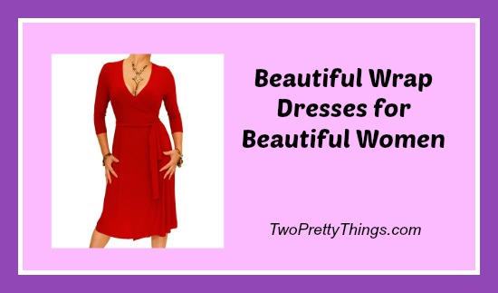 Beautiful Wrap Dresses for Beautiful Women